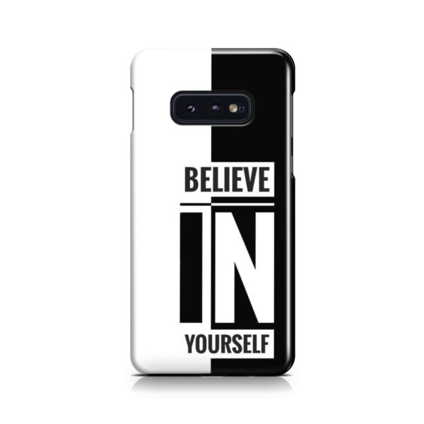 Believe In Yourself Motivational Quotes for Trendy Samsung Galaxy S10e Case
