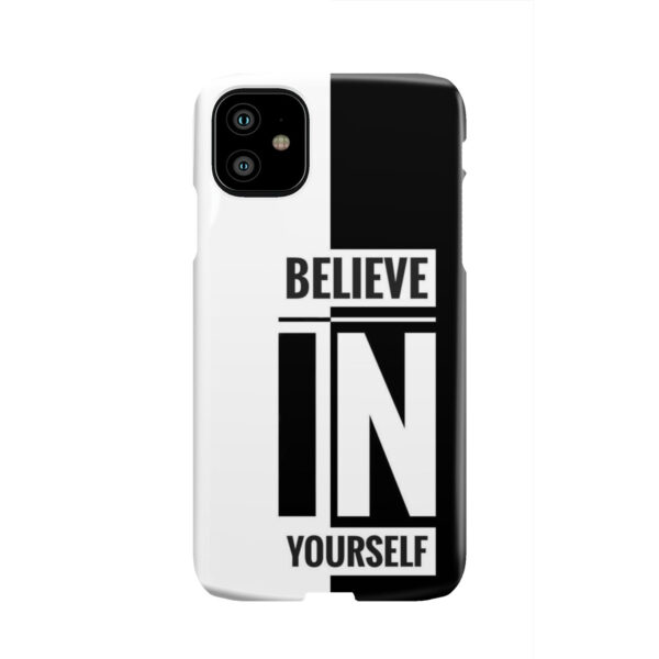 Believe In Yourself Motivational Quotes for Unique iPhone 11 Case