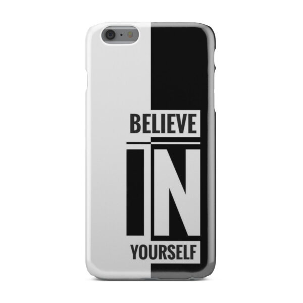 Believe In Yourself Motivational Quotes for Unique iPhone 6 Plus Case