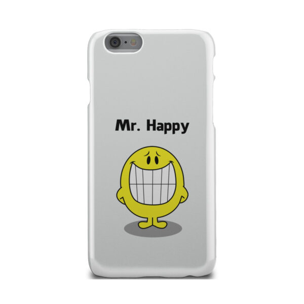 Mr Happy for Beautiful iPhone 6 Case