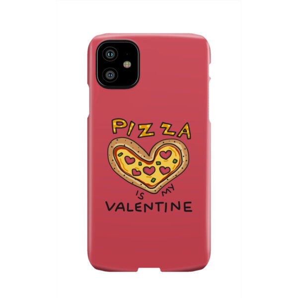 Pizza is My Valentine for Best iPhone 11 Case
