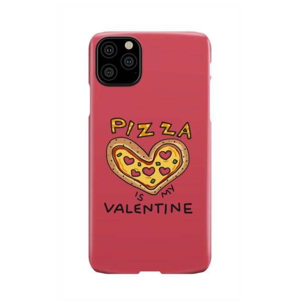 Pizza is My Valentine for Best iPhone 11 Pro Max Case