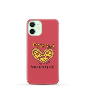 Pizza is My Valentine for Cool iPhone 12 Mini Case