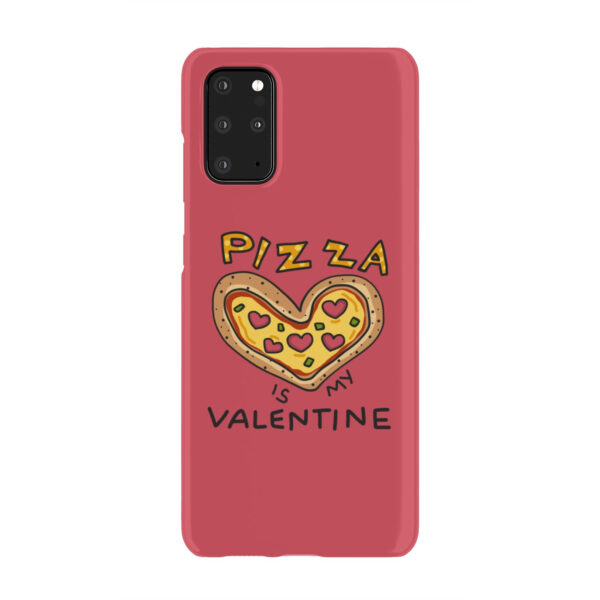 Pizza is My Valentine for Cool Samsung Galaxy S20 Plus Case