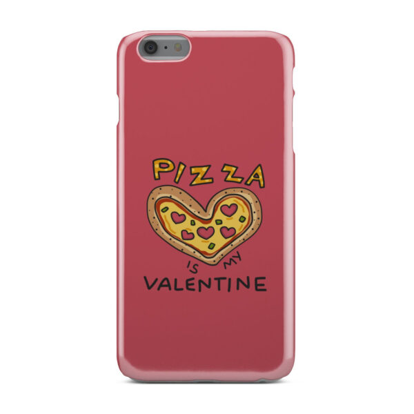 Pizza is My Valentine for Custom iPhone 6 Plus Case Cover
