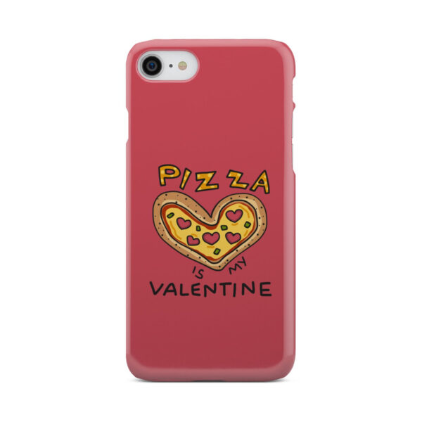 Pizza is My Valentine for Custom iPhone 7 Case Cover