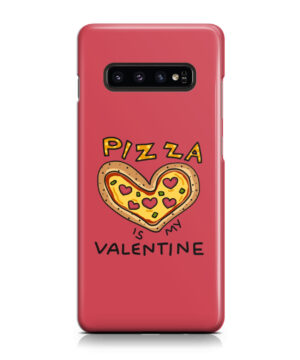 Pizza is My Valentine for Custom Samsung Galaxy S10 Case Cover
