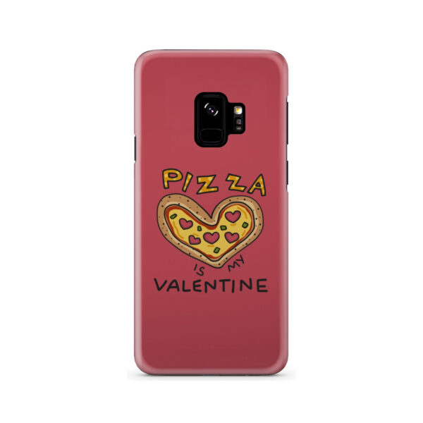 Pizza is My Valentine for Custom Samsung Galaxy S9 Case