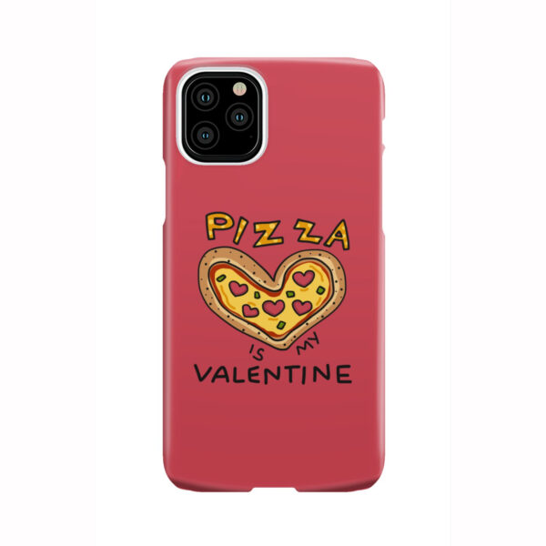 Pizza is My Valentine for Personalised iPhone 11 Pro Case Cover