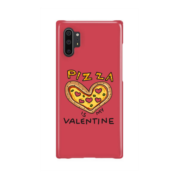 Pizza is My Valentine for Premium Samsung Galaxy Note 10 Plus Case Cover