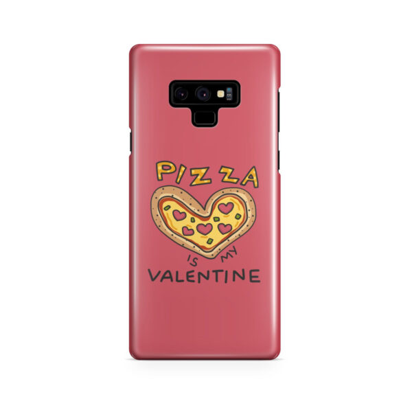 Pizza is My Valentine for Stylish Samsung Galaxy Note 9 Case