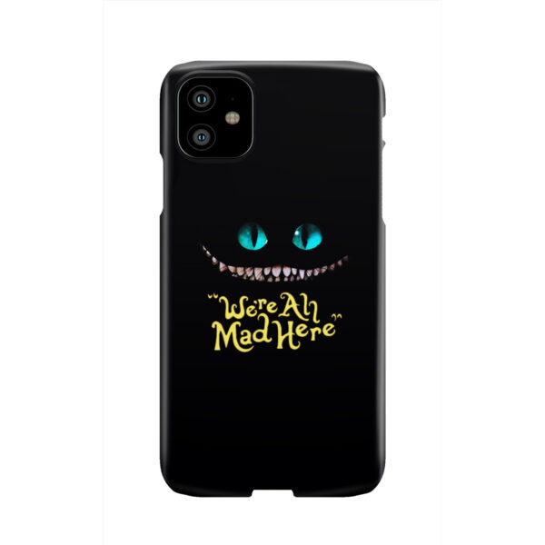 We're All Mad Here Cheshire Cat for Custom iPhone 11 Case