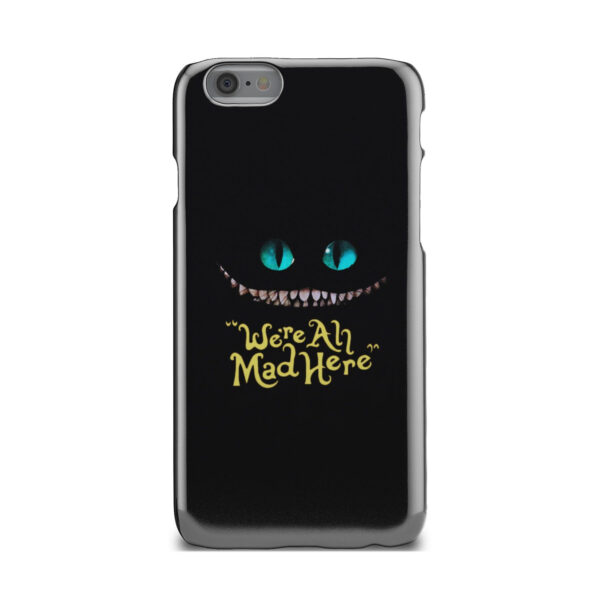 We're All Mad Here Cheshire Cat for Customized iPhone 6 Case Cover