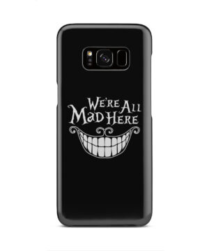 We're All Mad Here Cheshire Cat Smile for Beautiful Samsung Galaxy S8 Case