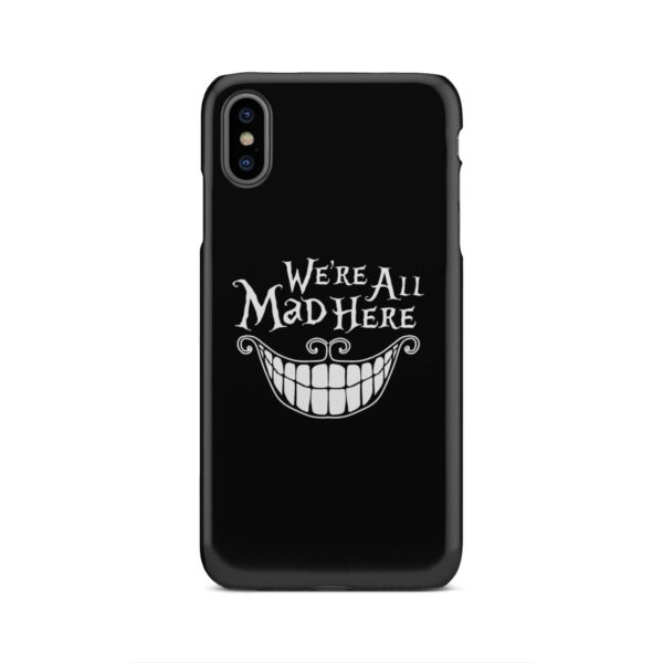 We're All Mad Here Cheshire Cat Smile for Stylish iPhone XS Max Case