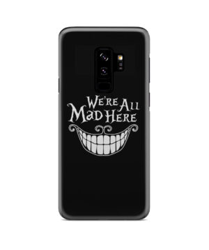 We're All Mad Here Cheshire Cat Smile for Stylish Samsung Galaxy S9 Plus Case Cover