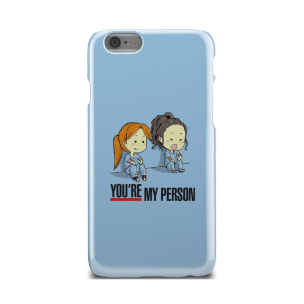 You Are My Person Grey's Anatomy for Cool iPhone 6 Case Cover